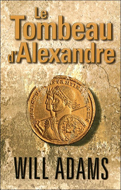 Le Tombeau d'Alexandre de Will Adams