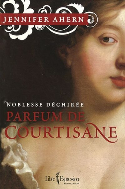 Parfum de courtisane de Jennifer Ahern
