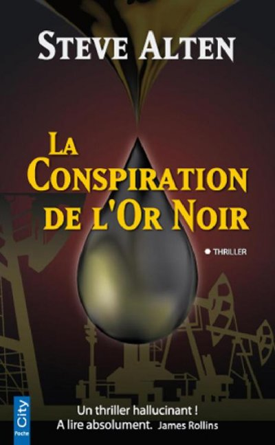 La Conspiration de l'Or Noir de Steve Alten