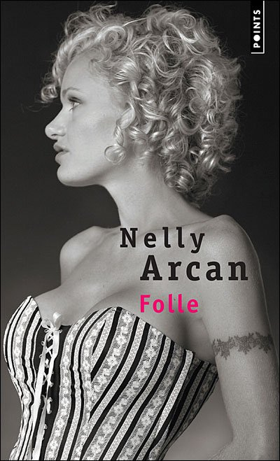 Folle de Nelly Arcan