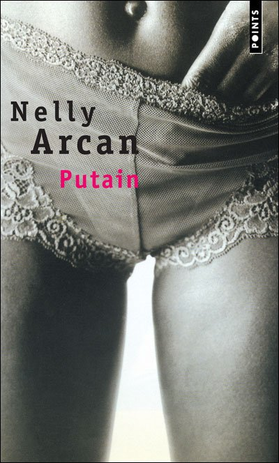 Putain de Nelly Arcan