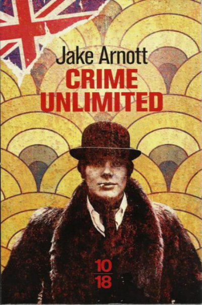Crime unlimited de Jake Arnott