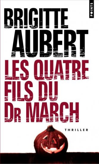 Les quatre fils du Dr March de Brigitte Aubert