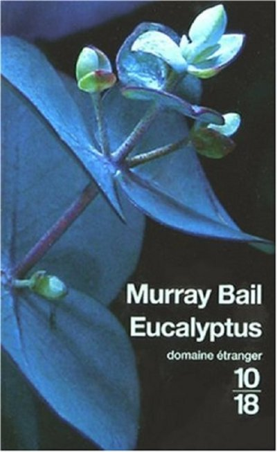 Eucalyptus de Murray Bail
