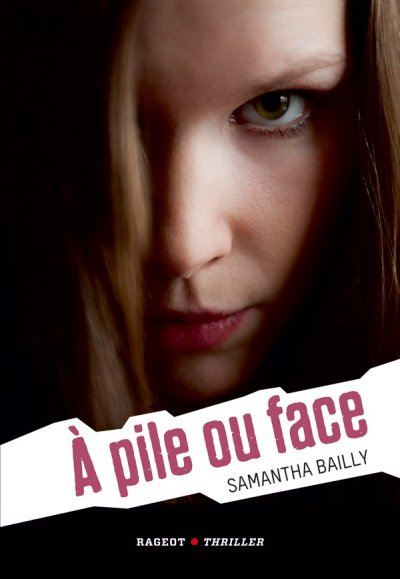 A pile ou face de Samantha Bailly