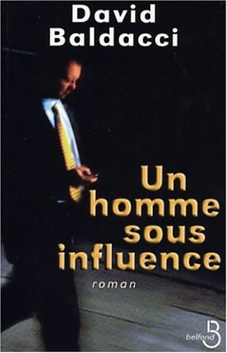Un homme sous influence de David Baldacci