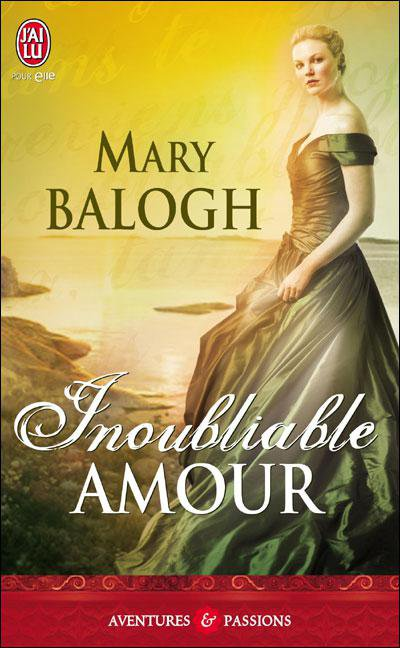 Inoubliable amour de Mary Balogh