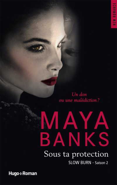 Sous ta protection de Maya Banks