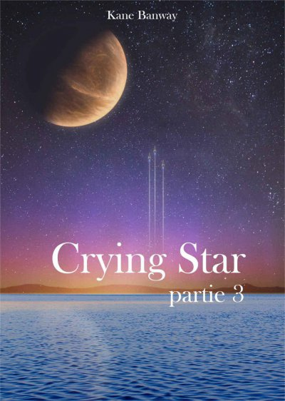Crying Star de Kane Banway