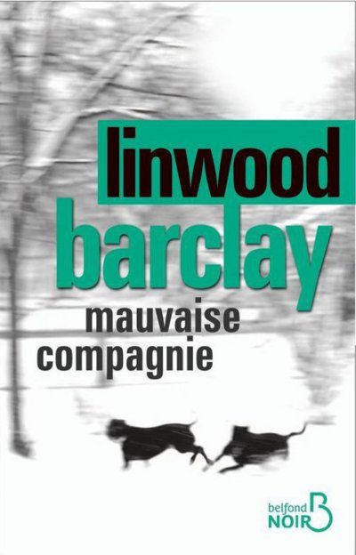 Mauvaise compagnie de Linwood Barclay