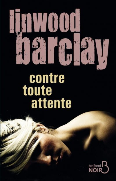 Contre toute attente de Linwood Barclay