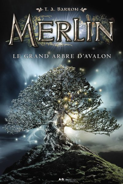 Le grand arbre d'Avalon de T.A. Barron