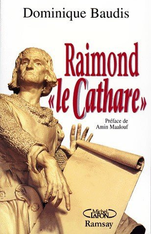 Raimond le Cathare de Dominique Baudis
