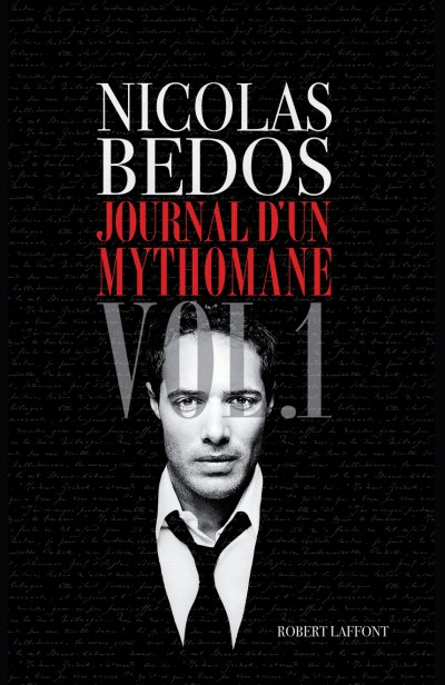 Journal d'un mythomane T1 de Nicolas Bedos