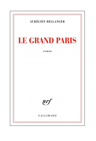 Le Grand Paris de Aurélien Bellanger