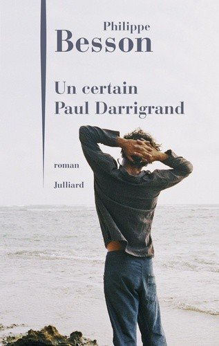 Un certain Paul Darrigrand de Philippe Besson