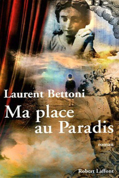 Ma place au paradis de Laurent Bettoni