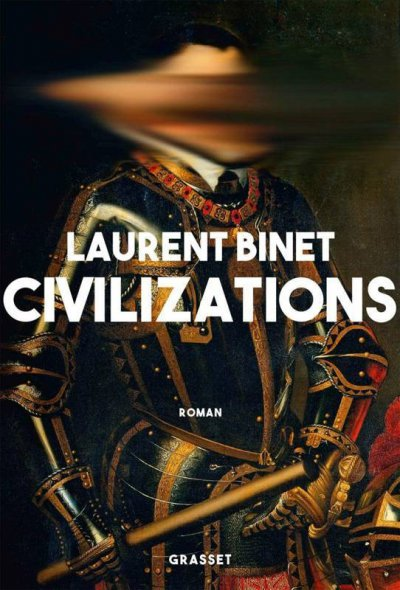Civilizations de Laurent Binet
