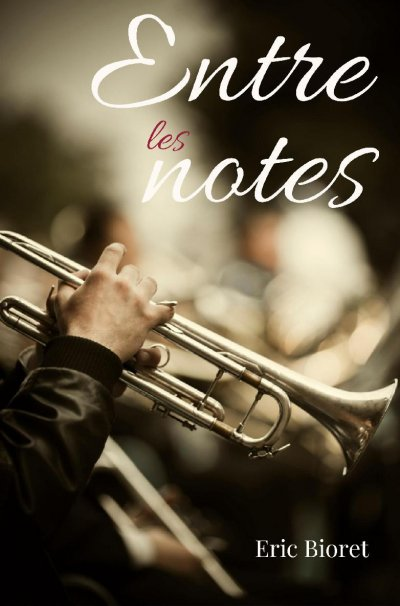 Entre les notes de Eric Bioret