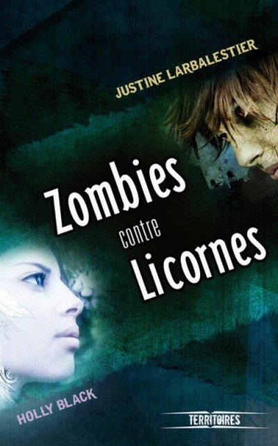 Zombies contre licornes de Holly Black