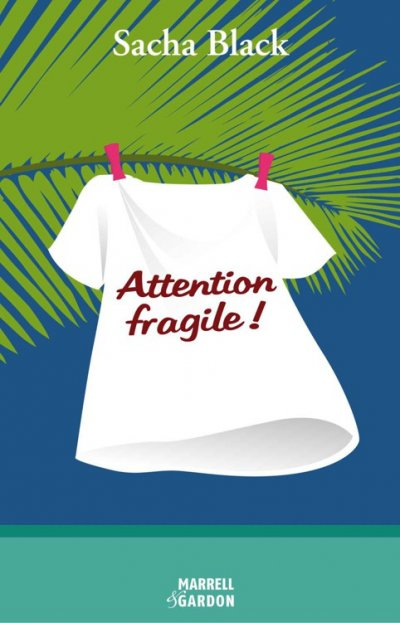 Attention fragile ! de Sacha Black