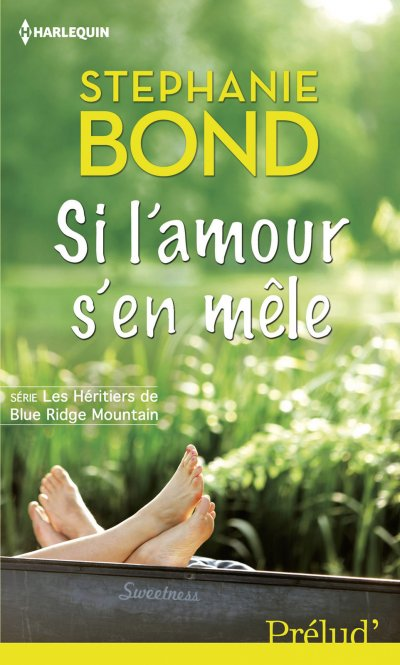 Si l'amour s'en mêle de Stephanie Bond