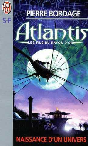 Atlantis, les fils du rayon d'or de Pierre Bordage