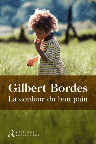 La couleur du bon pain de Gilbert Bordes