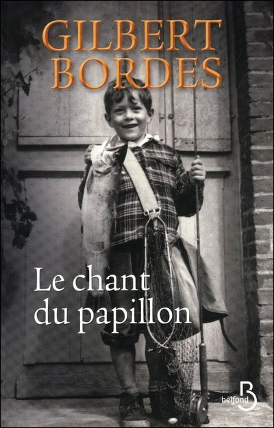 Le chant du papillon de Gilbert Bordes