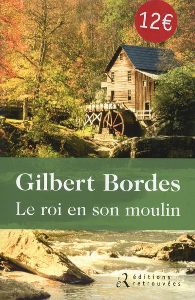 Le Roi en son moulin de Gilbert Bordes