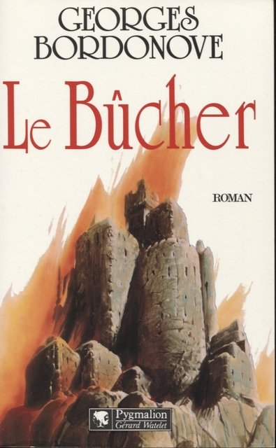 Le bûcher de Georges Bordonove