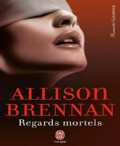 Regards mortels de Allison Brennan