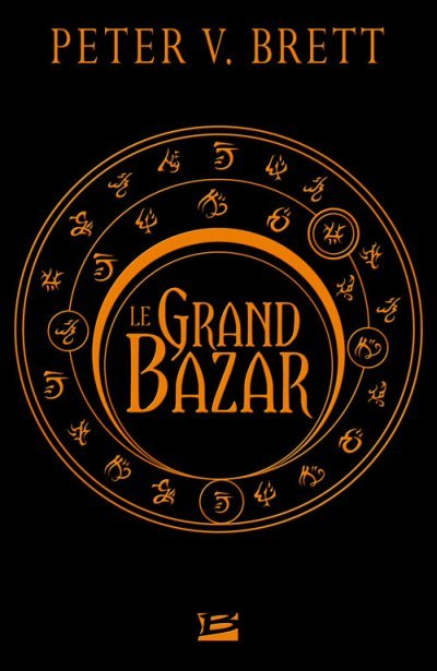 Le Grand Bazar - L'Or de Brayan de Peter V. Brett