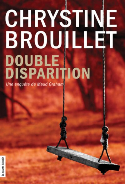 Double Disparition de Chrystine Brouillet