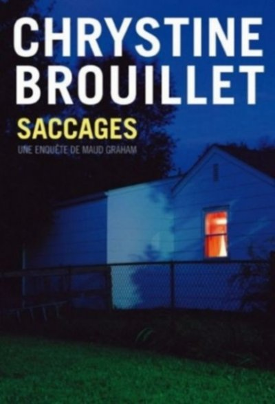Saccages de Chrystine Brouillet