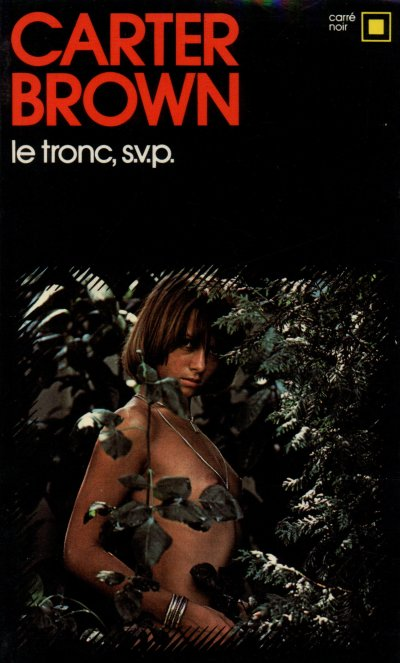 Le tronc, s.v.p. de Carter Brown