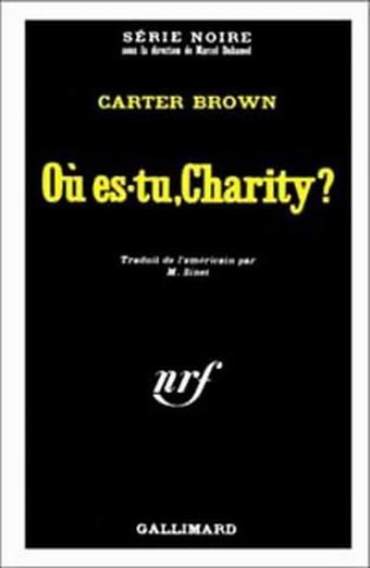 Où es-tu, Charity ? de Carter Brown