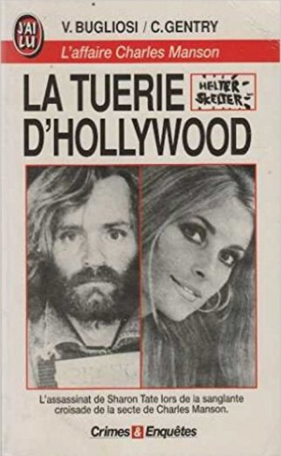 La tuerie d'Hollywood - L'affaire Charles Manson de Vincent Bugliosi