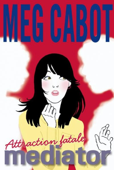 Attraction fatale de Meg Cabot