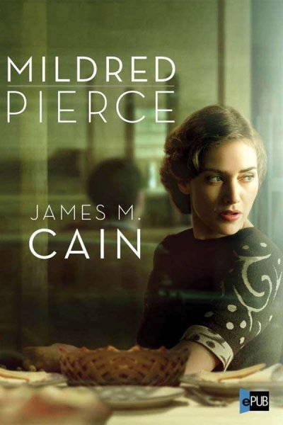 Mildred Pierce de James M. Cain