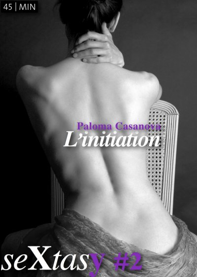 L'initiation de Paloma Casanova