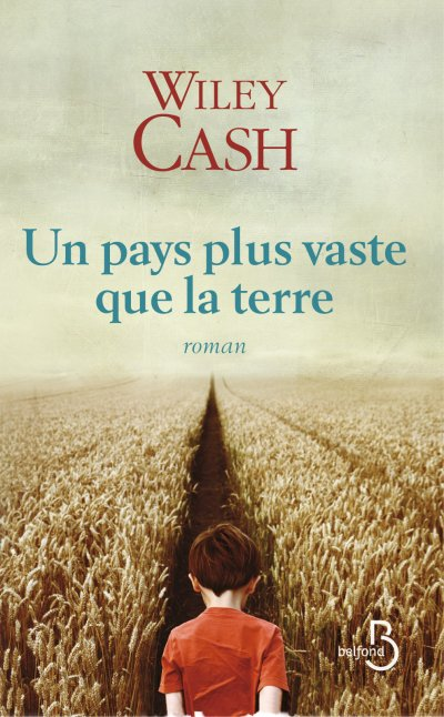 Un pays plus vaste que la terre de Wiley Cash