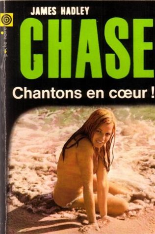 Chantons en coeur de James Hadley Chase