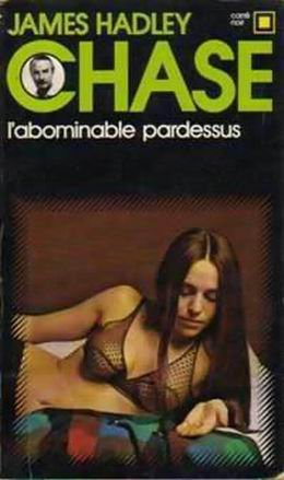 L'abominable pardessus de James Hadley Chase