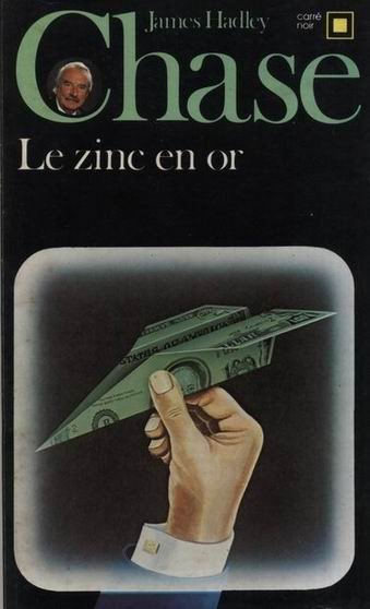 Le zinc en or de James Hadley Chase