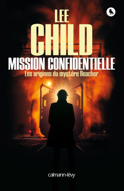 Mission confidentielle : Les origines du mystère Reacher de Lee Child