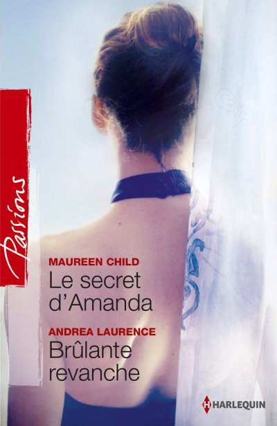 Le secret d'Amanda - Brûlante revanche de Maureen Child