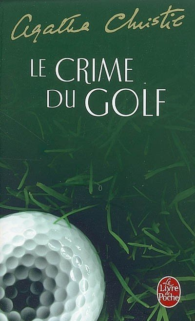 Le crime du golf de Agatha Christie