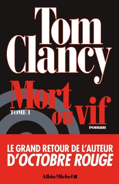 Mort ou vif (t.1) de Tom Clancy