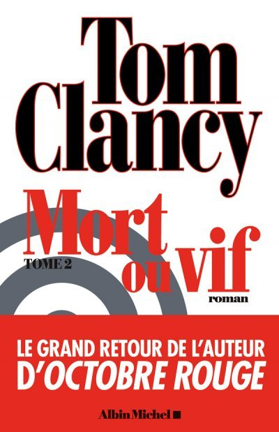 Mort ou vif (t.2) de Tom Clancy